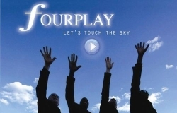 "Fourplay ""Let's Touch The Sky"""
