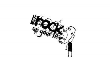 rock up your life