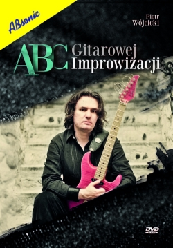 """Piotr Wójcicki """"ABC gitarowej improwizacji"""""""