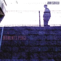 "John Scofield ""A Moment's Peace"""