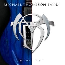 "Michael Thompson Band ""Future Past"""