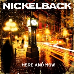 """NICKELBACK """"Here And Now"""""""