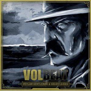 Volbeat Outlaw Gentlemen Shady Ladies