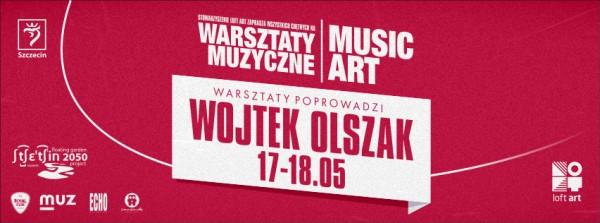 Wojtek Olszak poprowadzi warsztaty Music Art III
