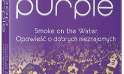 Deep Purple. Smoke on the Water: Opowieść o dobrych nieznajomych