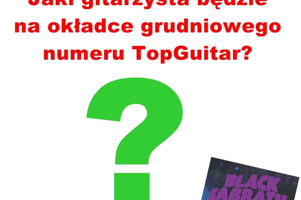 Konkurs – kto będzie na okładce grudniowego numeru TopGuitar?