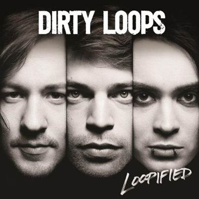 "Dirty Loops ""Loopified"""