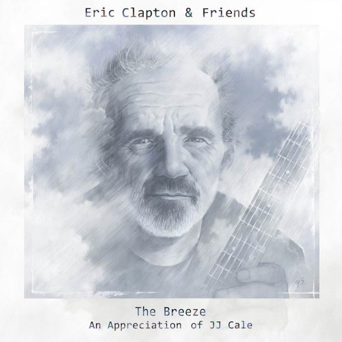 "Eric Clapton & Friends  ""The Breeze, An Appreciation of JJ Cale"""