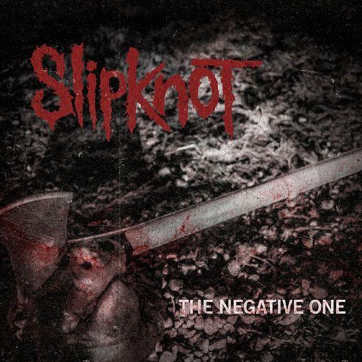 "Nowy Slipknot ""The Negative One"""