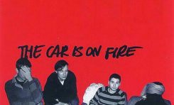 """The Car Is On Fire """"The Car Is On Fire"""""""