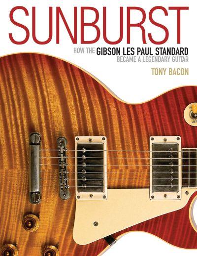 "Tony Bacon ""Sunburst. How the Gibson Les Paul…"""