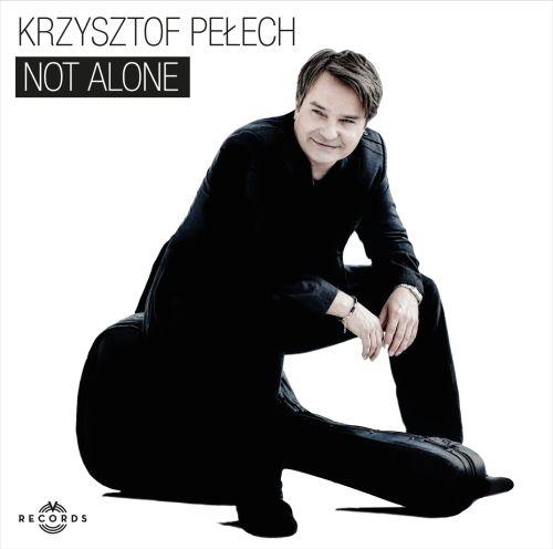 """Krzysztof Pełech z nową płytą """"Not Alone"""""""