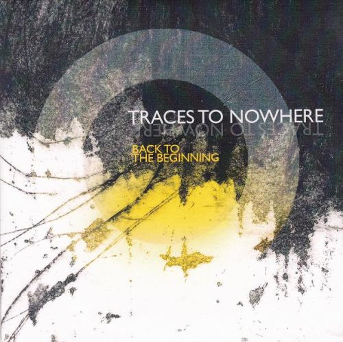 Traces To Nowhere Back To The Beginning