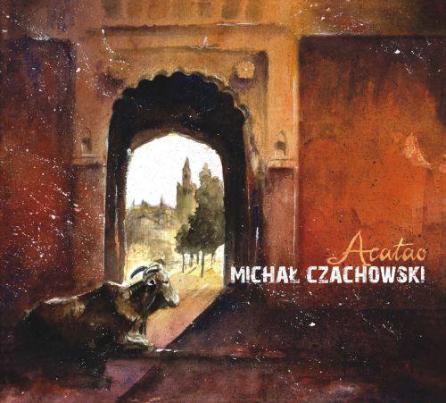 """Michał Czachowski """"Acatao"""""""