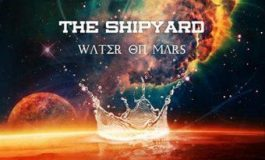 "The Shipyard ""Water On Mars"""