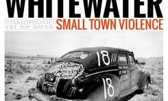 """Whitewater """"Small Town Violence"""""""