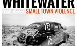 "Whitewater ""Small Town Violence"""