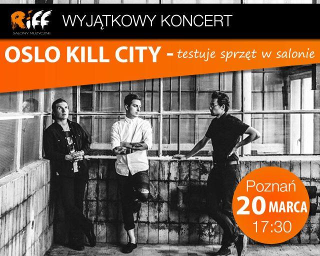 Oslo Kill City w poznańskim salonie Riff