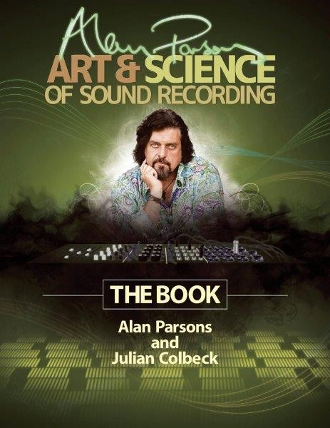 Alan Parsons' Art & Science Of Sound Recording – The Book