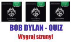 Bob Dylan - Quiz. Wygraj struny!