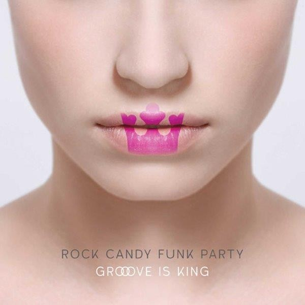 """Rock Candy Funk Party """"Groove Is King"""""""