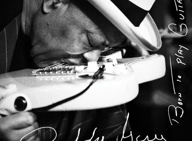 "Buddy Guy ""Born To Play Guitar"""