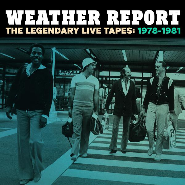 """Weather Report """"The Legendary Live Tapes: 1978-1981"""""""