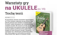 Warsztaty gry na ukulele cz. VII – Trochę teorii