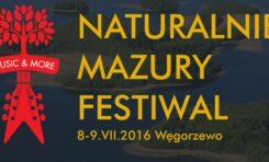 Konkurs: do wygrania 10 karnetów na Naturalnie Mazury Festiwal w Węgorzewie