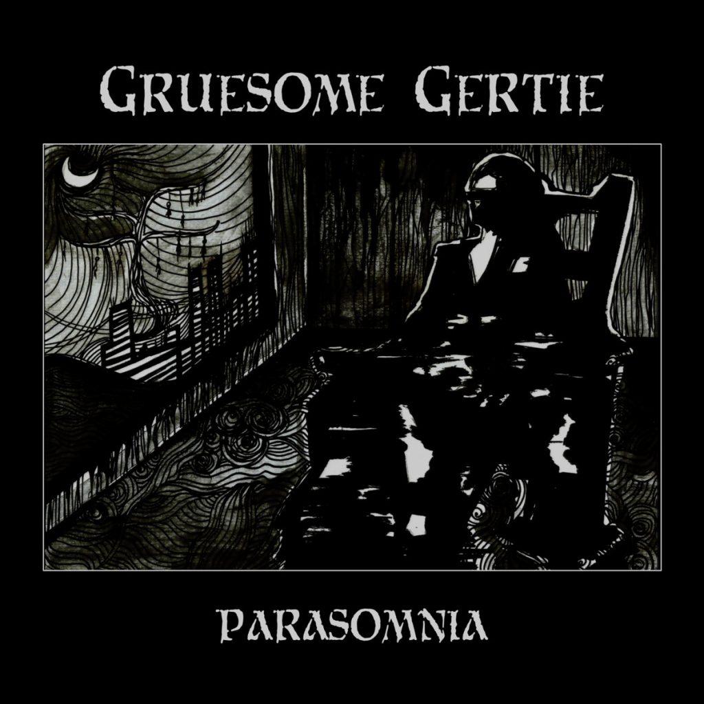 "Gruesome Gertie - ""Parasomnia"""