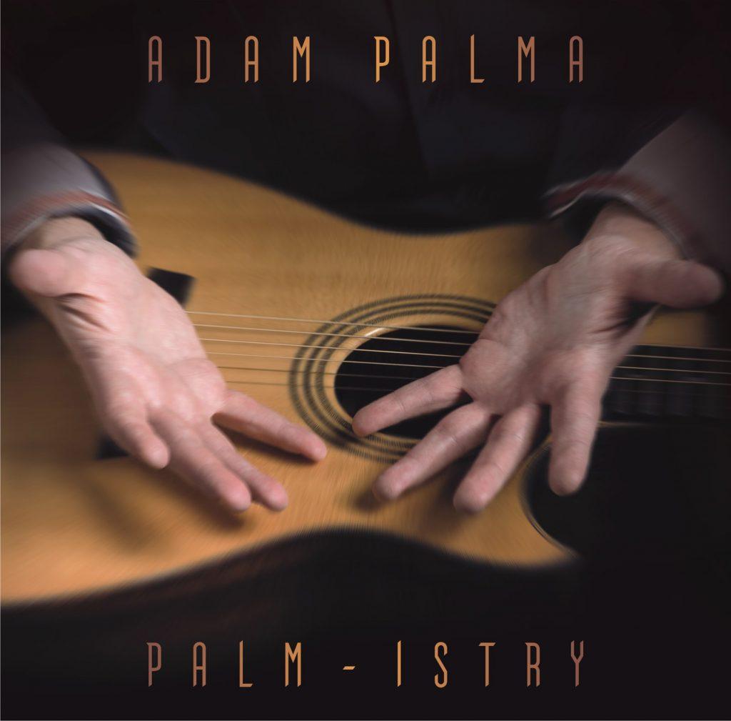 "Adam Palma - ""Palm-Istry"""