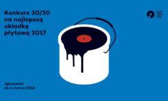 Konkurs 30/30 na najlepszą okładkę płytową 2017