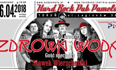 30 urodziny zespołu Zdrowa Woda w Hard Rock Pub Pamela.