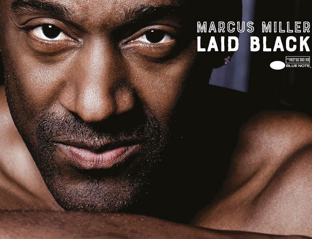 """Marcus Miller – """"Laid Black"""""""