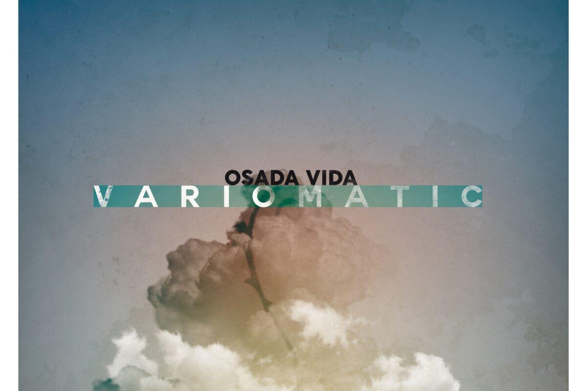 """Osada Vida – """"Variomatic"""""""
