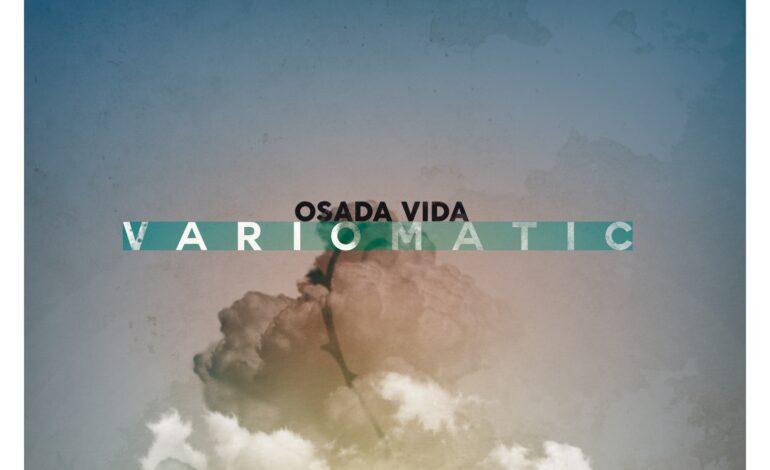 """Osada Vida - """"Variomatic"""""""