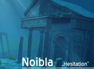 "Noibla - ""Hesitation"""