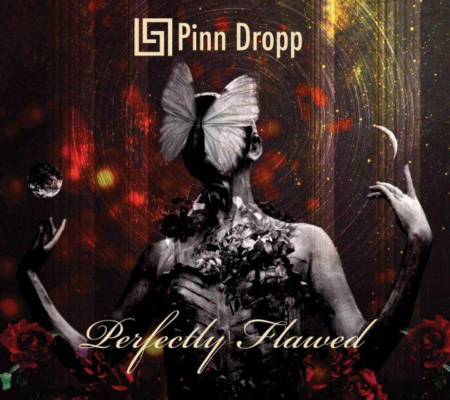 "Pinn Dropp - ""Perfectly Flawed"""