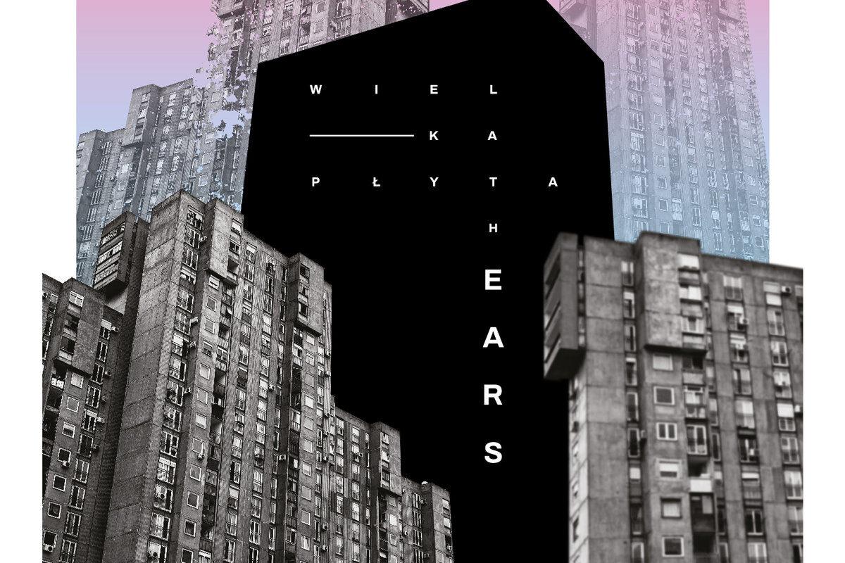 "The Ears – ""Wielka płyta"""