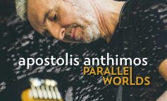"Apostolis Anthimos ""Parallel Worlds"""