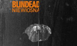 """""""Niewiosna"""" Blindead wyłącznie na czterech ekskluzywnych koncertach"""