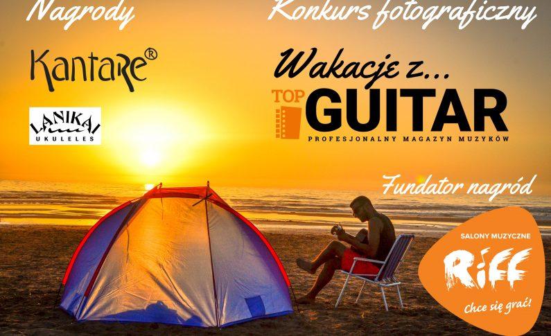 """Konkurs fotograficzny """"Wakacje z TopGuitar"""" – edycja 2019"""