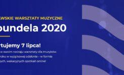 Warsztaty muzyczne Soundela 2020 - pierwszy raz online