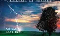 """Krzysztof Misiak """"Siłami Natury"""" - recenzja"""
