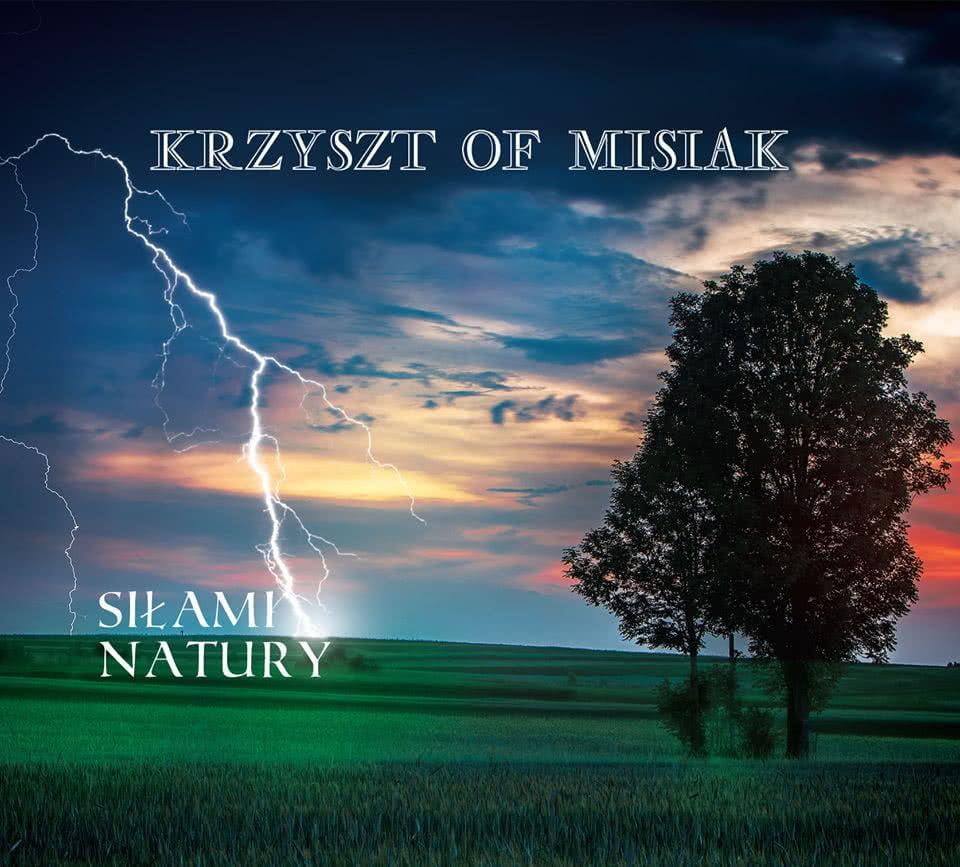 "Krzysztof Misiak ""Siłami Natury"""