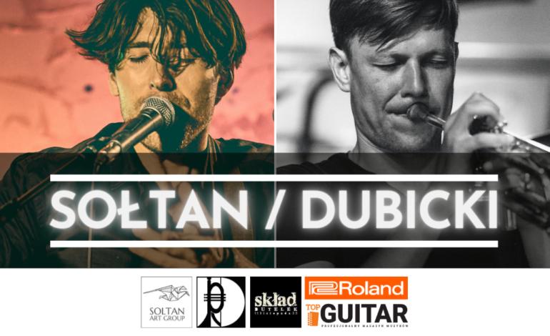 Sołtan/Dubicki zapraszają na koncert w Warszawie