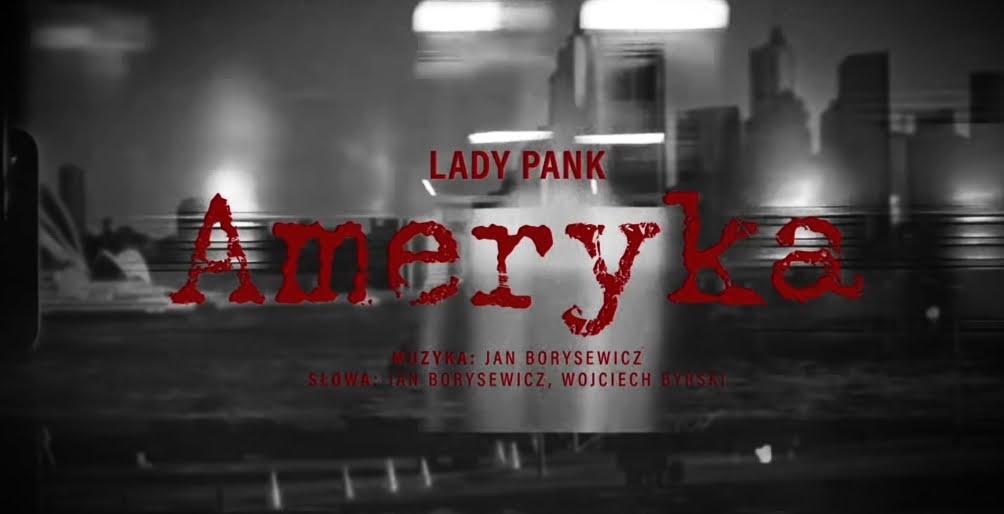 """""""Ameryka"""" Lady Pank – pierwszy kawałek z nowej płyty"""