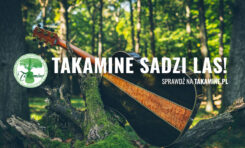 Takamine Polska przypomina o akcji sadzenia drzew